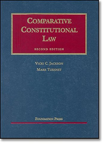 Comparative Constitutional Law, 2nd Ed. (University Casebook