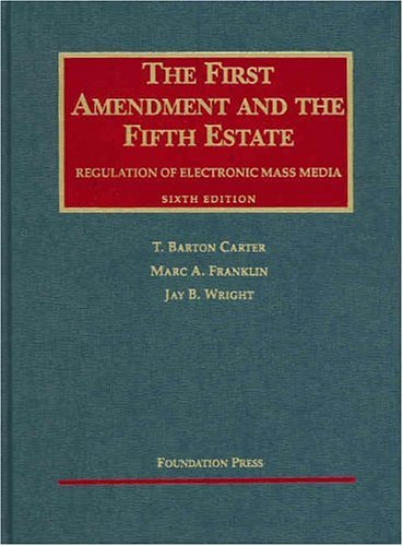 9781587785719: The First Amendment and the Fifth Estate: Regulation of Electronic Mass Media (University Casebook)