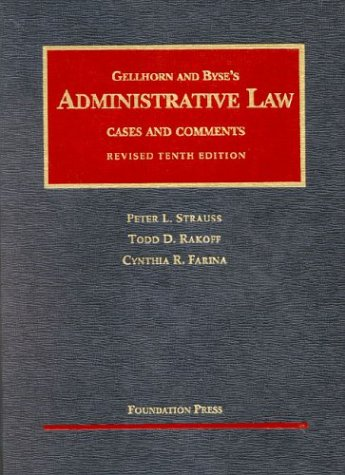 Administrative Law : Cases and Comments: Todd D. Rakoff;