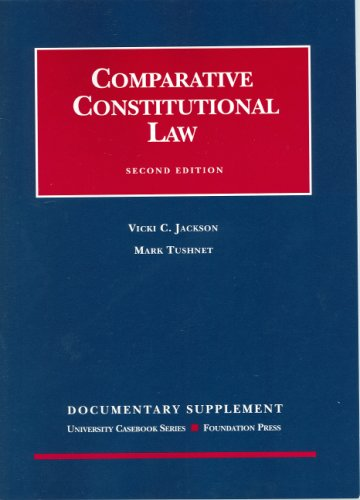 9781587786044: Jackson & Tushnet's Documentary Supplement to Comparative Constitutional Law 2005 (University Casebook Series)