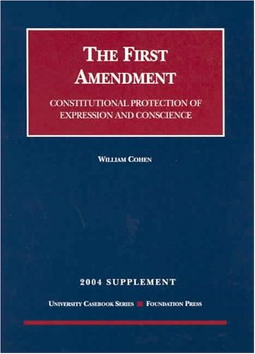 9781587787010: The First Amendment: Constitutional Protection of Expression and Conscience