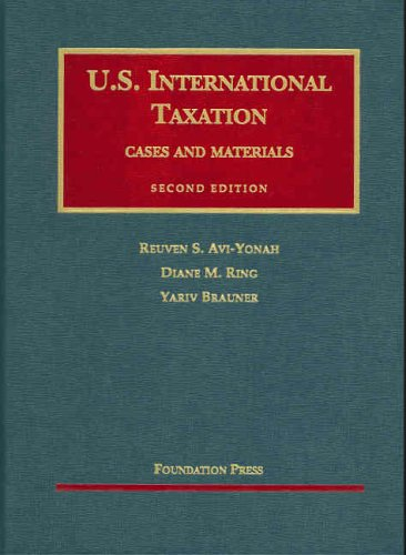 U.S. International Taxation: Cases and Materials (University: Reuven S. Avi-Yonah,