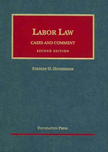Labor Law: Cases and Comment, 2d (University Casebook Series): Henderson, Stanley