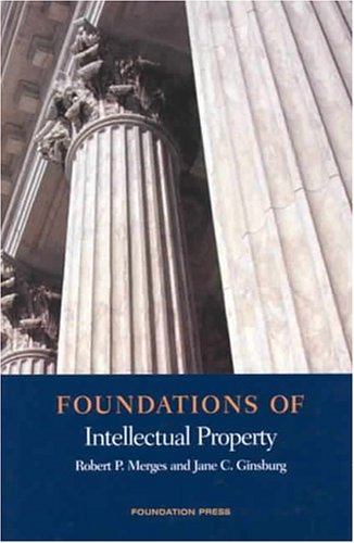 9781587787546: Foundations of Intellectual Property (Foundations of Law)