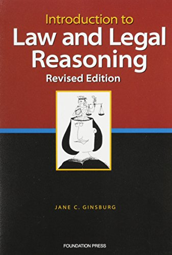 9781587787669: Introduction To Law And Legal Reasoning (University Casebook Series)