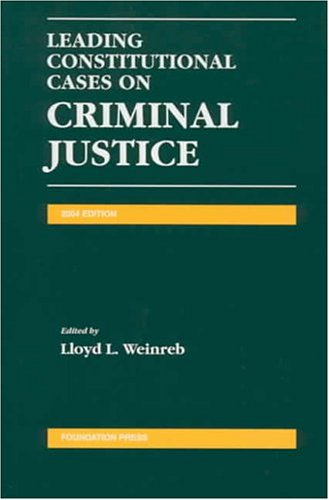 Leading Constitutional Cases on Criminal Justice 2004 (Leading Constitutional Cases on Criminal ...