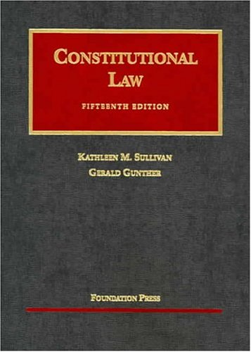Constitutional Law (University Casebook Series): Kathleen M. Sullivan,