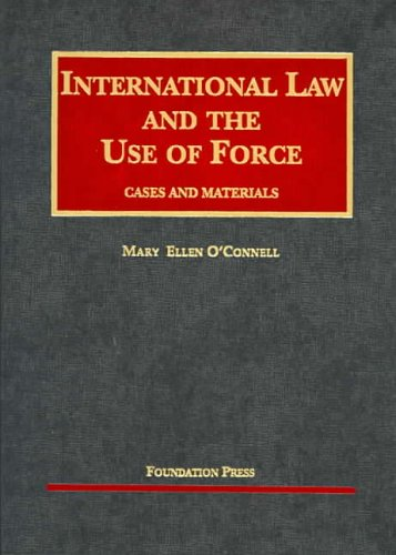 9781587787812: International Law and the Use of Force: Cases and Materials (University Casebooks)