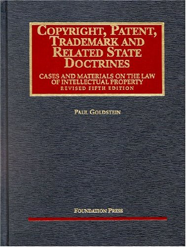 9781587787850: Copyright, Patent, Trademark And Related State Doctrines (University Casebook Series)