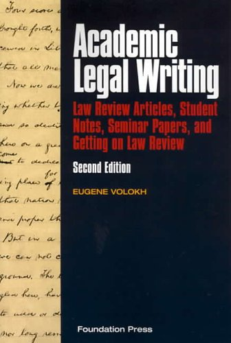 9781587787928: Academic Legal Writing: Law Review Articles, Student Notes, Seminar Papers, and Getting on Law Review, Second Edition (University Casebook Series)