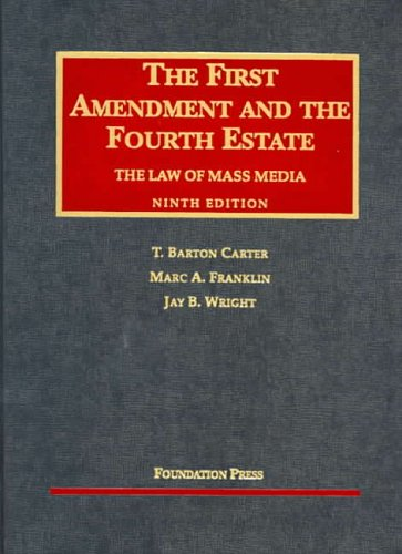 9781587788062: The First Amendment and the Fourth Estate: The Law of Mass Media, Ninth Edition (University Casebook Series)