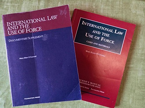 International Law and the Use of Force: O'Connell, Mary Ellen
