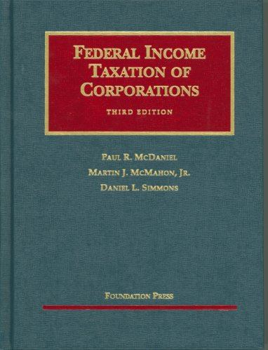 McDaniel, McMahon, Simmons' Federal Income Taxation of Corporations, 3D (Hardcover): Daniel ...