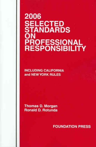 9781587788703: 2006 Selected Standards on Professional Responsibility (Selected Standards on Professional Responsibility: Including Califor)