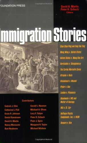 Immigration Stories (158778873X) by David A. Martin; Peter H. Schuck