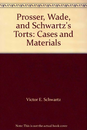 9781587788840: Prosser, Wade, and Schwartz's Torts: Cases and Materials (University Casebook Series)