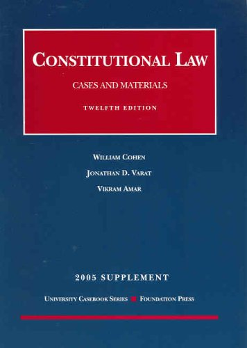 Constitutional Law: Cases and Materials -- 2005 Statutory Supplement (1587789418) by William Cohen; Jonathan D. Varat; Vikram Amar