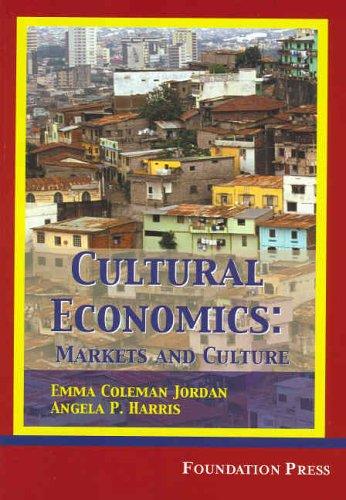 9781587789571: Cultural Economics: Markets and Cultures (University Casebook Series)
