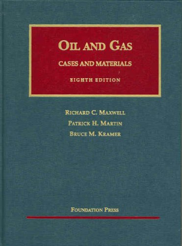 The Law of Oil and Gas - Cases and Materials (1587789884) by Richard C. Maxwell; Patrick H. Martin; Bruce M. Kramer