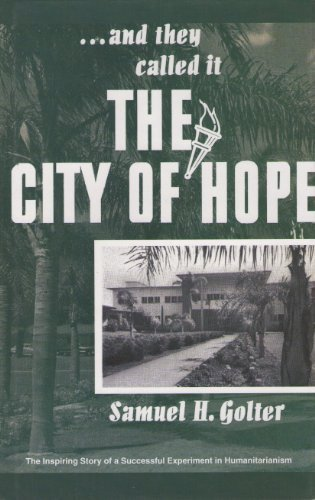 The City of Hope (And They Callled: Samuel H. Golter