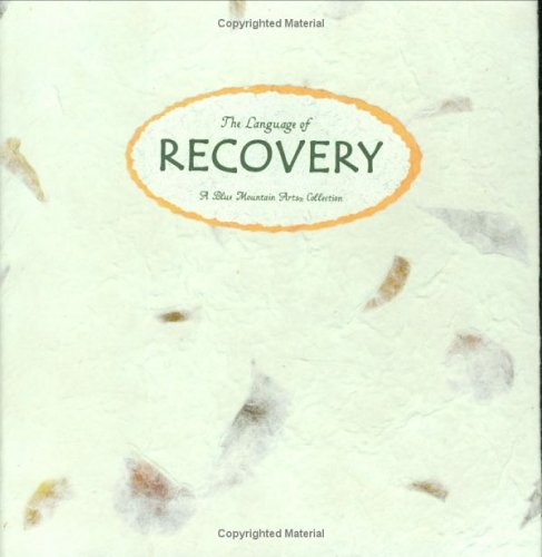 9781587860010: The Language of Recovery: A Blue Mountain Arts Collection (Language of Series)