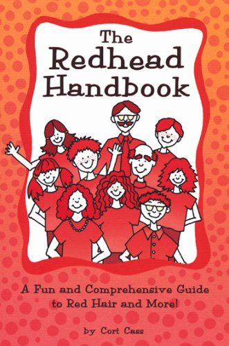 REDHEAD HANDBOOK: A fun and comprehensive guide to red hair and more: Cort Cass