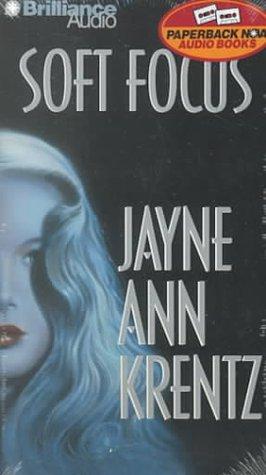 Soft Focus: Krentz, Jayne Ann
