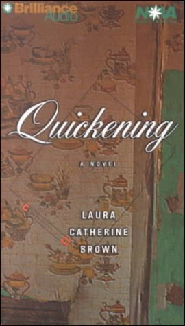 Quickening (Abridged): Brown, Laura Catherine