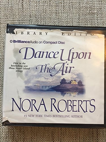 Dance Upon the Air (Three Sisters Island Trilogy): Roberts, Nora