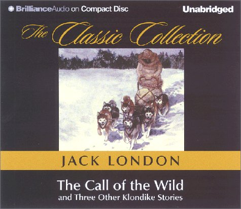 The Call of the Wild (The Classic Collection): London, Jack