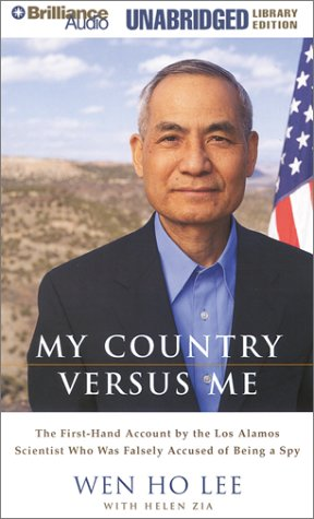 My Country Versus Me: The First-hand Account By The Los Alamos Scientist Who Was Falsely Accused Of...