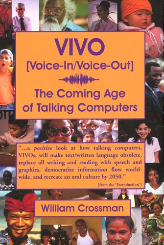 VIVO [Voice-In/Voice-Out]: The Coming Age of Talking Computers: Crossman, William