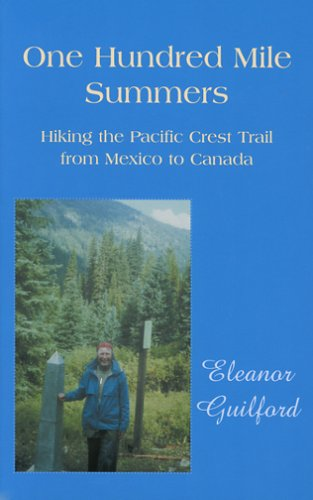 9781587901140: One Hundred Mile Summers: Hiking the Pacific Crest Trail from Mexico to Canada