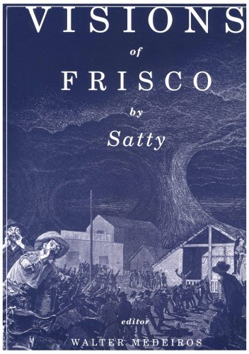 Visions of Frisco: An Imaginative Depiction of San Francisco during the Gold Rush & The Barbary...