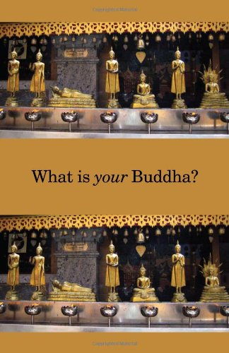 9781587901591: What Is Your Buddha?
