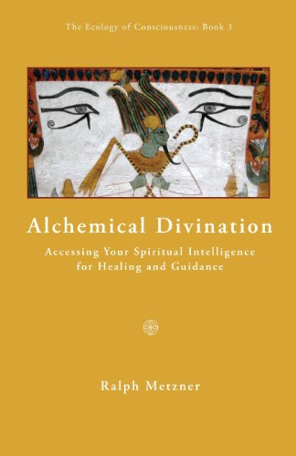 9781587901621: ALCHEMICAL DIVINATION Accessing your spiritual intelligence for healng and guidance (The Ecology of Consciousness)