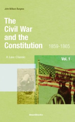 9781587980145: The Civil War and the Constitution: 1859-1865, Vol. 1