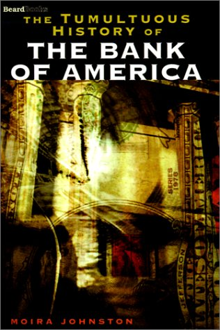 9781587980206: The Tumultuous History of the Bank of America