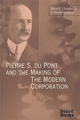 9781587980237: Pierre S. Du Pont and the Making of the Modern Corporation