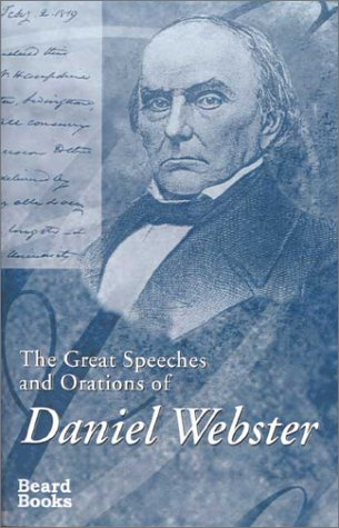 The Great Speeches and Orations of Daniel: Edwin P. Whipple
