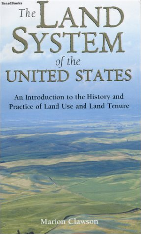 9781587980978: The Land System of the United States: An Introduction to the History and Practice of Land Use and Land Tenure