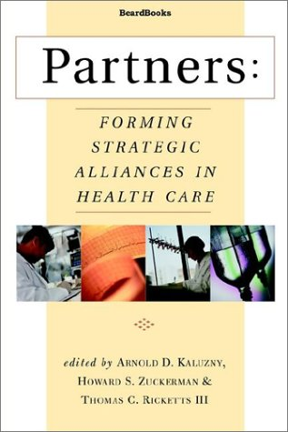 9781587981517: Partners: Forming Strategic Alliances in Health Care