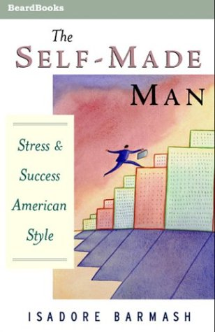 9781587981586: The Self-Made Man: Success and Stress American Style