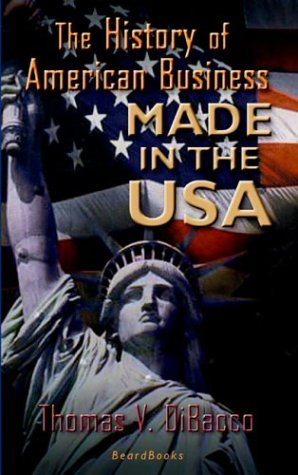 9781587982088: Made in the U.S.A.: The History of American Business