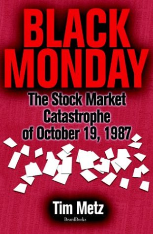 9781587982149: Black Monday: The Stock Market Catastrophe of October 19, 1987