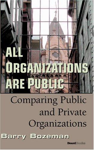 All Organizations Are Public All Organizations Are Public: Comparing Public and Private ...