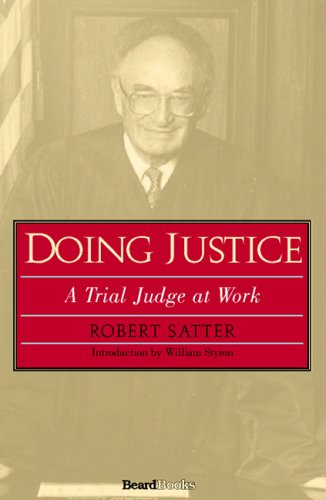 9781587982453: Doing Justice: A Trial Judge at Work