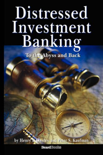 9781587982675: Distressed Investment Banking - To the Abyss and Back