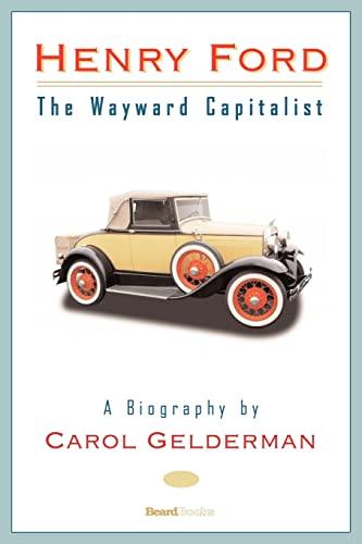 9781587982897: Henry Ford: The Wayward Capitalist