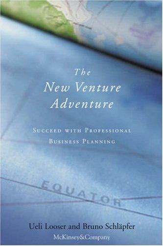 The New Venture Adventure: Succeed with Professional: Looser, Ueli; Schläpfer,